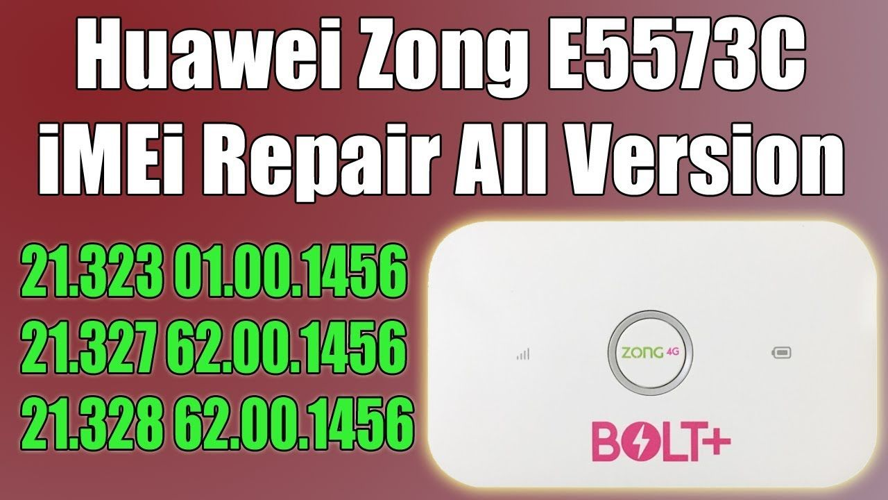 Huawei Zong E5573Cs-322 21 323,327,328 IMEI Repair Solution
