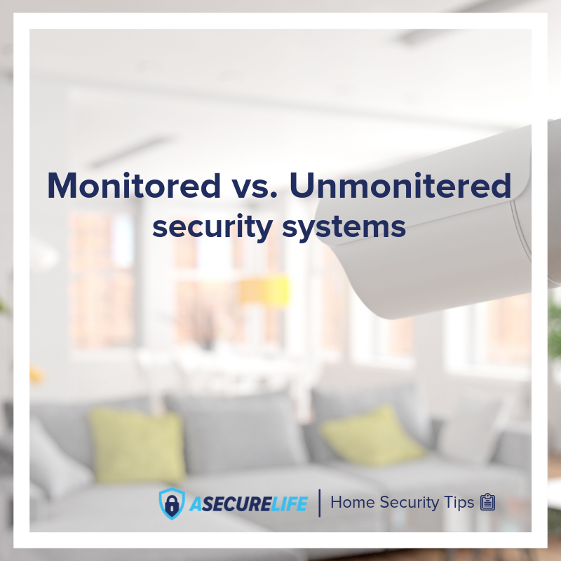 Monitored And Unmonitored Home Security Asecurelife Com Home Security Tips Home Security Wireless Home Security