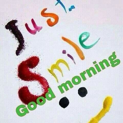 Just smile :) gm