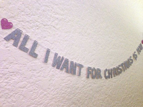 All I Want For Christmas Is You Banner Photo Prop From Hawthorne Ave On Etsy Favorite Christmas Songs Holiday Inspiration Custom Banners