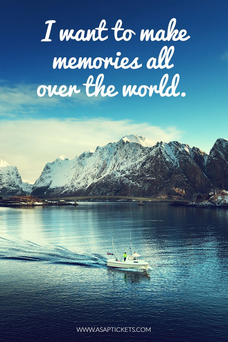 Explore The World Quotes I Want To Make Memories All Over The World Travel Quotes