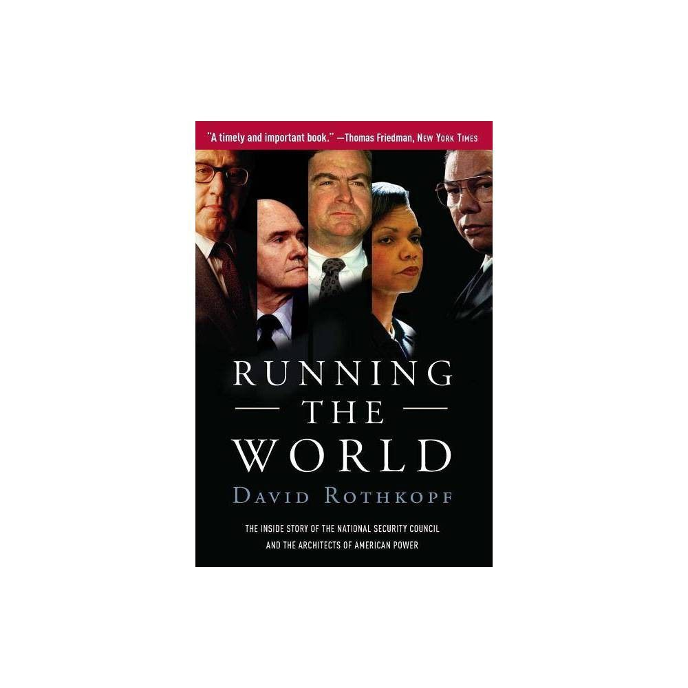 The Inside Story of the National Security Council and the Architects of American Power Running the World