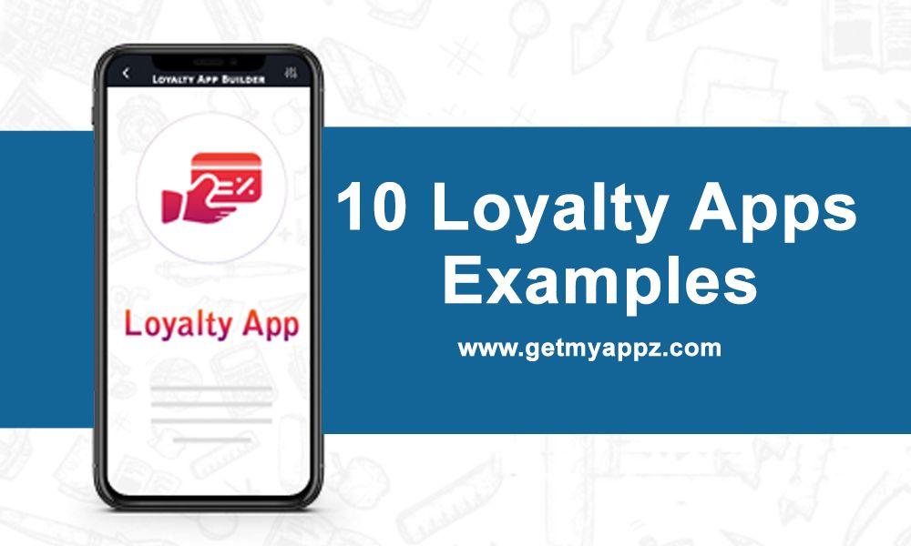Top 10 Loyalty App Examples App Development App Development Companies Customer Loyalty Program