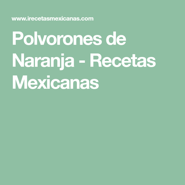 Polvorones de Naranja - Recetas Mexicanas