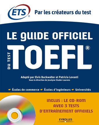 Educational Testing Service ETS, Elvis Buckwalter, Patricia Levanti, Joselyne Studer-Laurens- Le guide officiel du test TOEFL