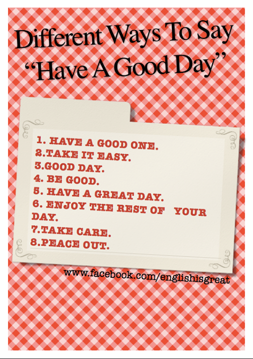 How To Say Have A Good Day In A Different Way Other Ways To Say English Vocabulary Words Grammar And Vocabulary
