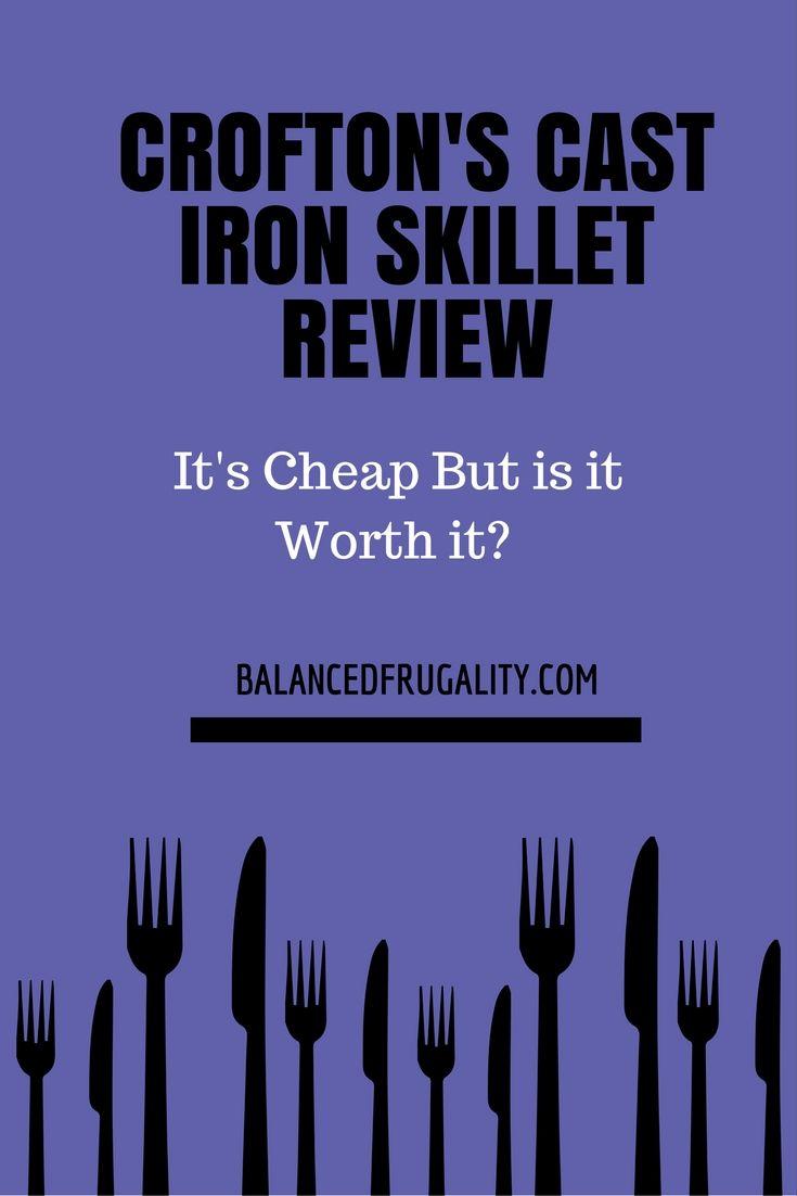 Crofton S Cast Iron Skillet Review Balanced Frugality Cast Iron Skillet Iron Skillets Cast Iron