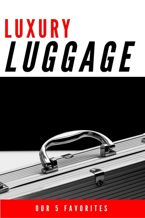 Five Favorite Luxury Luggage Brands
