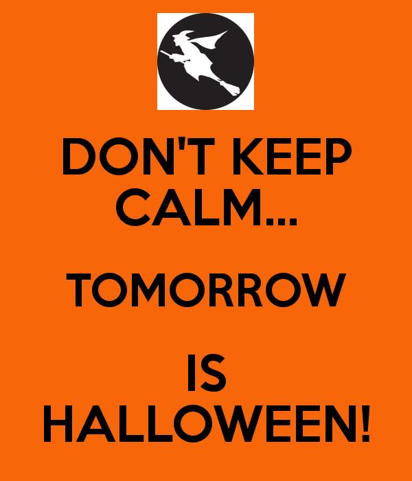 Lovely Dont Keep Calm Tomorrows Halloween Halloween Halloween Quotes Halloween  Quote Hallows Eve Halloween Home Design Ideas