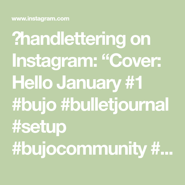 "�handlettering on Instagram: ""Cover: Hello January #1 #bujo #bulletjournal #setup #bujocommunity #bulletjournallove #bujotracker #bujoweekly #bujojunkies #bujolife…"""