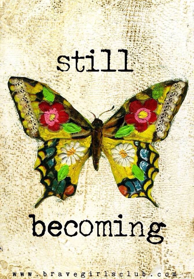 Still becoming