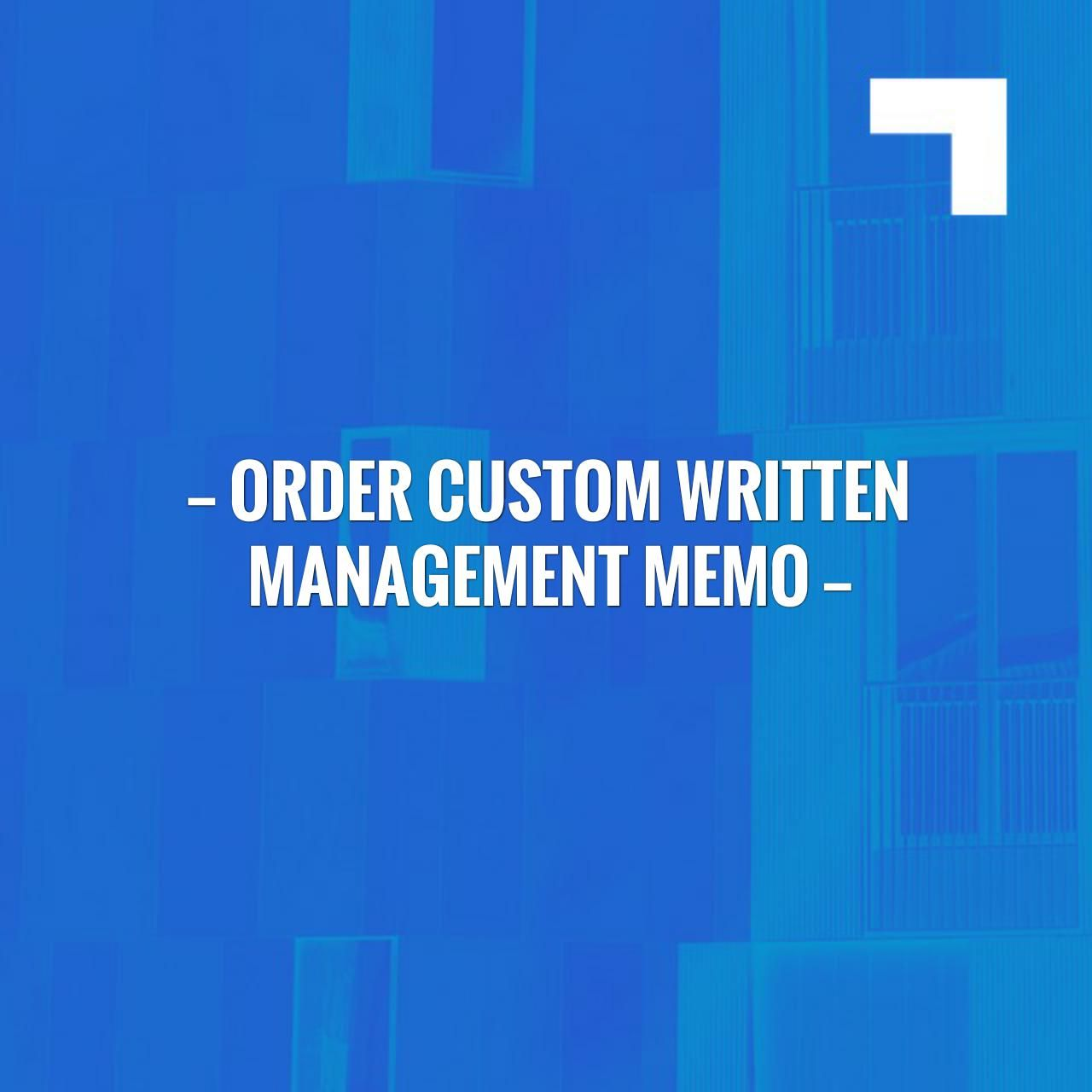 Order Custom Written Management Memo