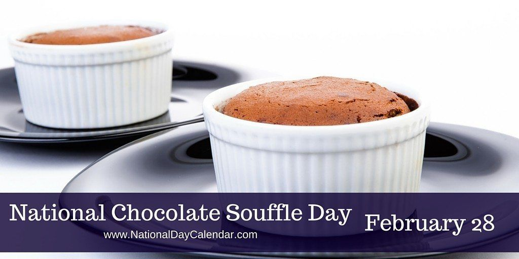 National Chocolate Souffle Day February 28 In 2020 Chocolate Souffle Delicious Desserts Desserts