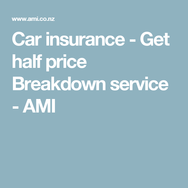 Car Insurance Get Half Price Breakdown Service Ami Car Insurance Affordable Car Insurance Vehicle Covers