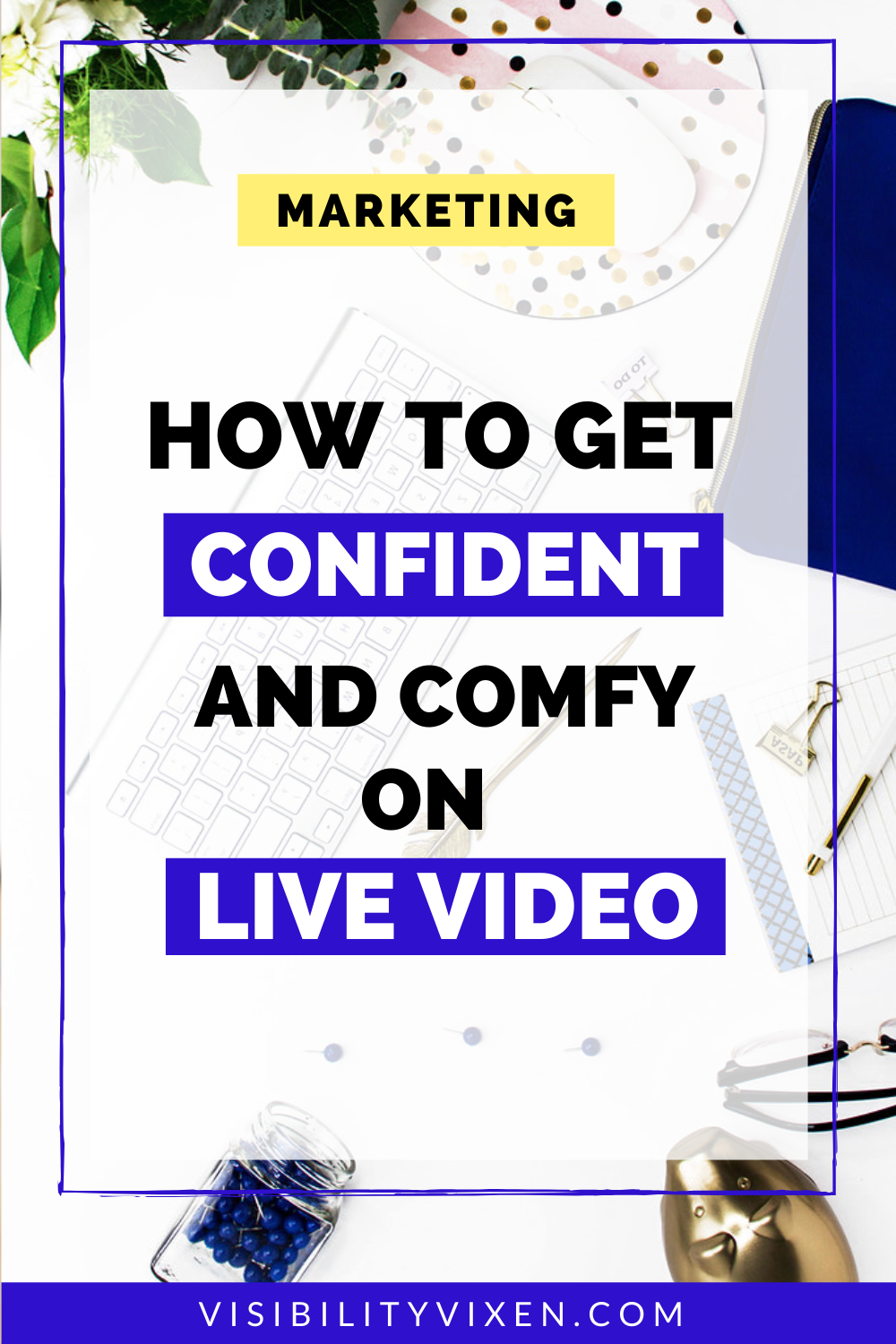 How To Get Confident Do Video For Your Online Business Video Marketing Business Video Marketing Strategies Learn Marketing