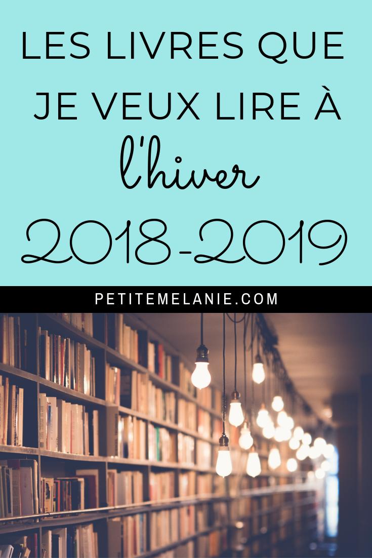 Les Livres Que Je Veux Lire A L Hiver 2018 2019 Petite