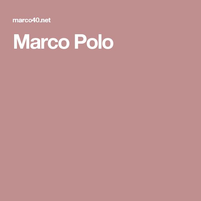 Marco Polo Marco Polo Polo Maria