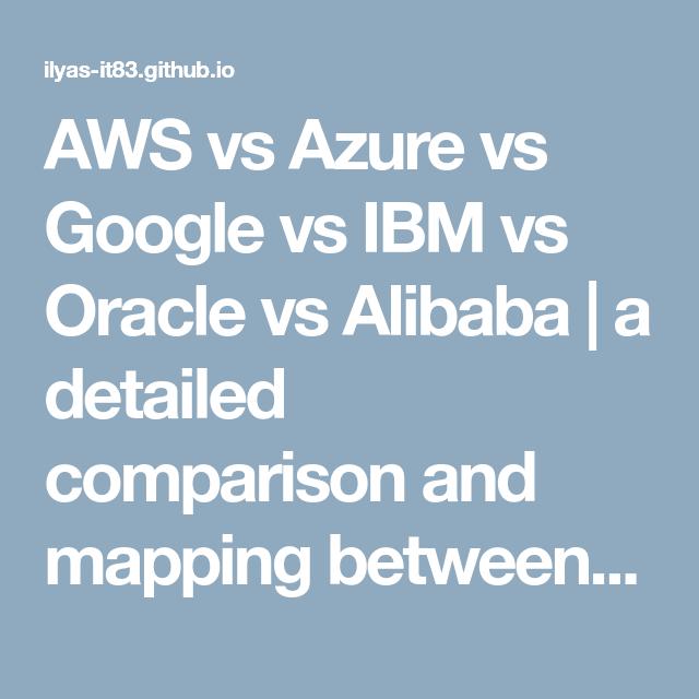 AWS vs Azure vs Google vs IBM vs Oracle vs Alibaba | a