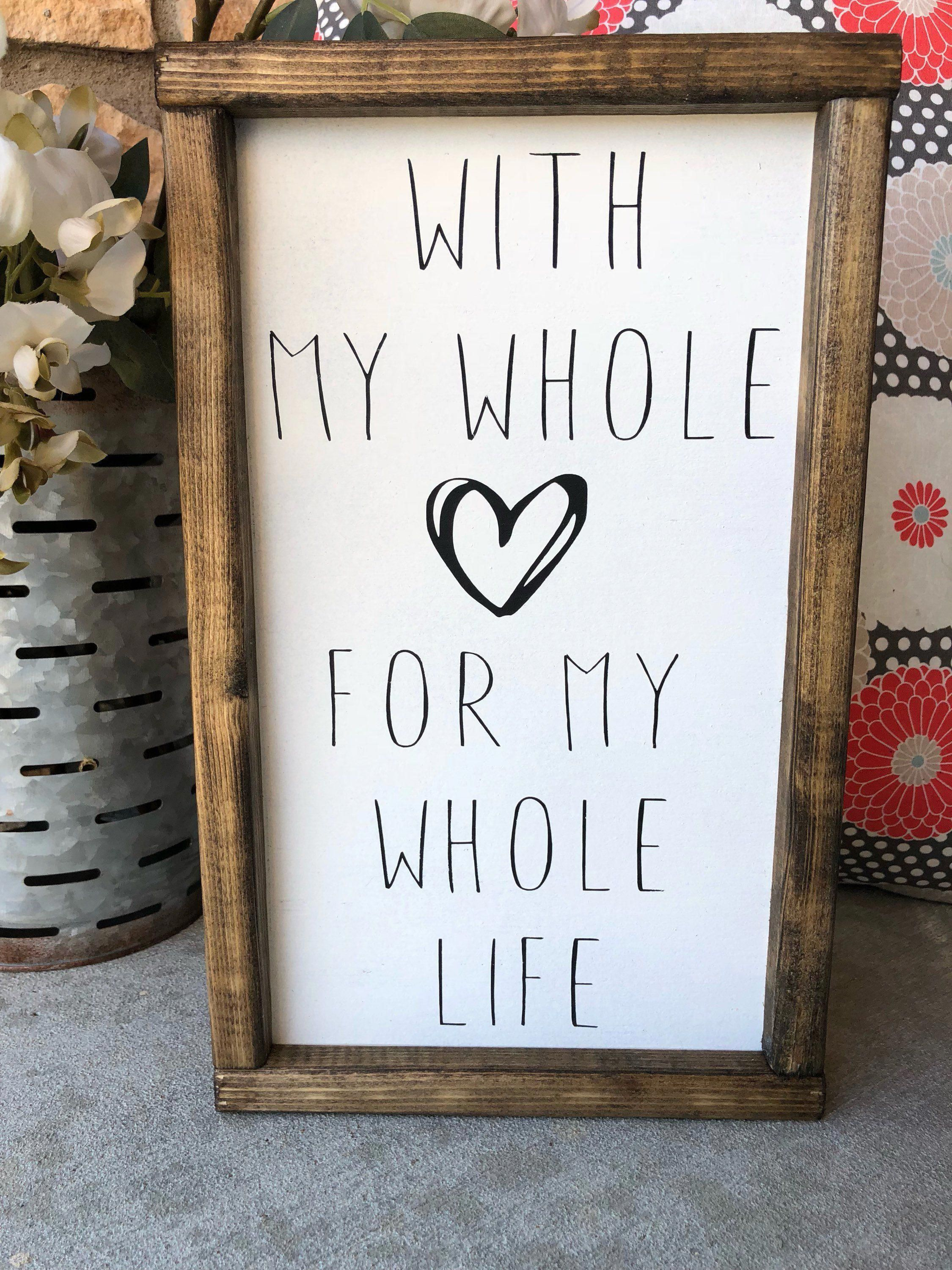 Signs With Quotes | Farmhouse Decor | Signs For Home | Wedding Decor | Framed Wood Sign| Farmhouse Sign | My Whole Heart For My Whole Life