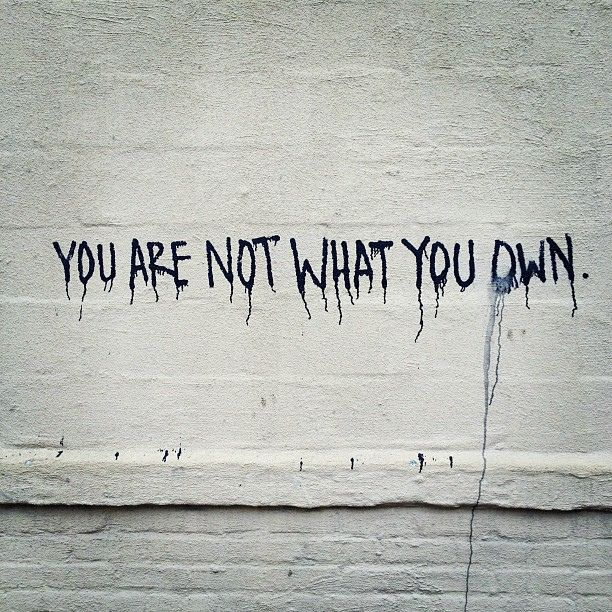 you are not what you own에 대한 이미지 검색결과