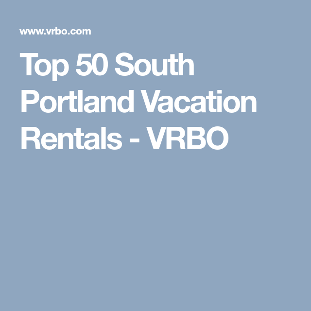 Best Apartment Rental Websites In Toronto: Top 50 South Portland Vacation Rentals - VRBO