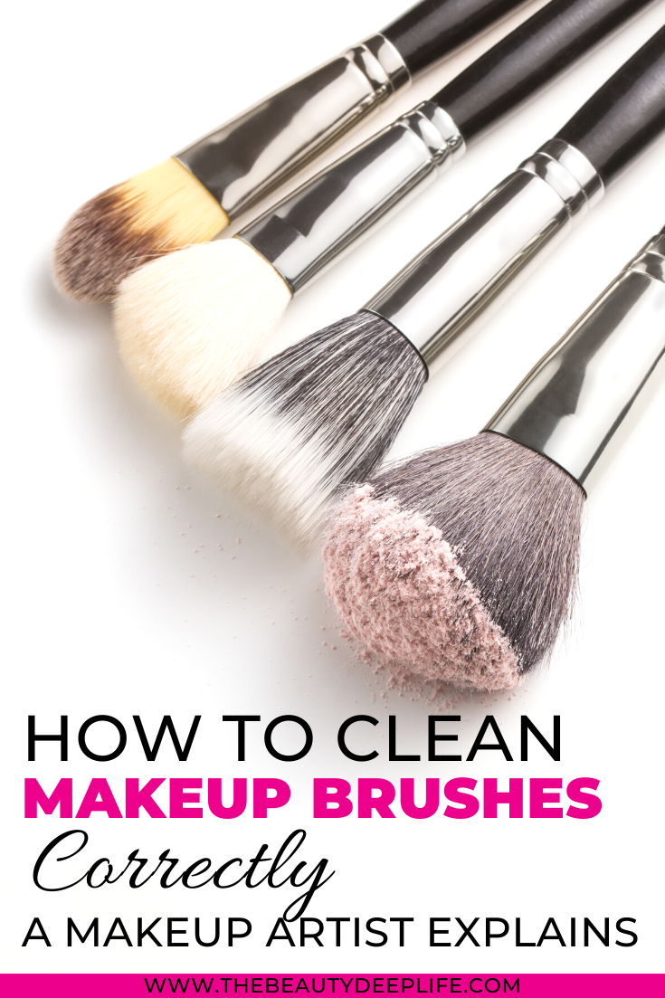 How To Clean Makeup Brushes Correctly A Makeup Artist