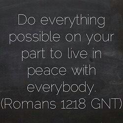 Romans 12:18 GNT