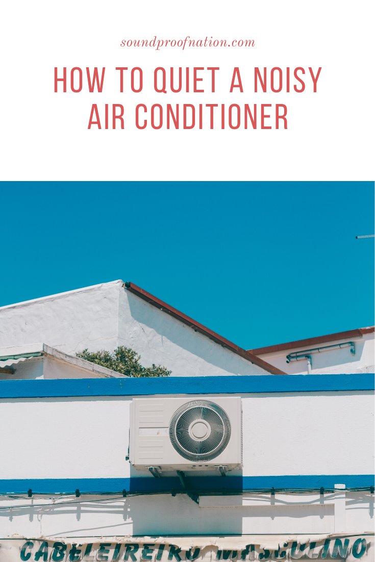 Air Conditioner Noise Reduction How to Quiet a Noisy Air