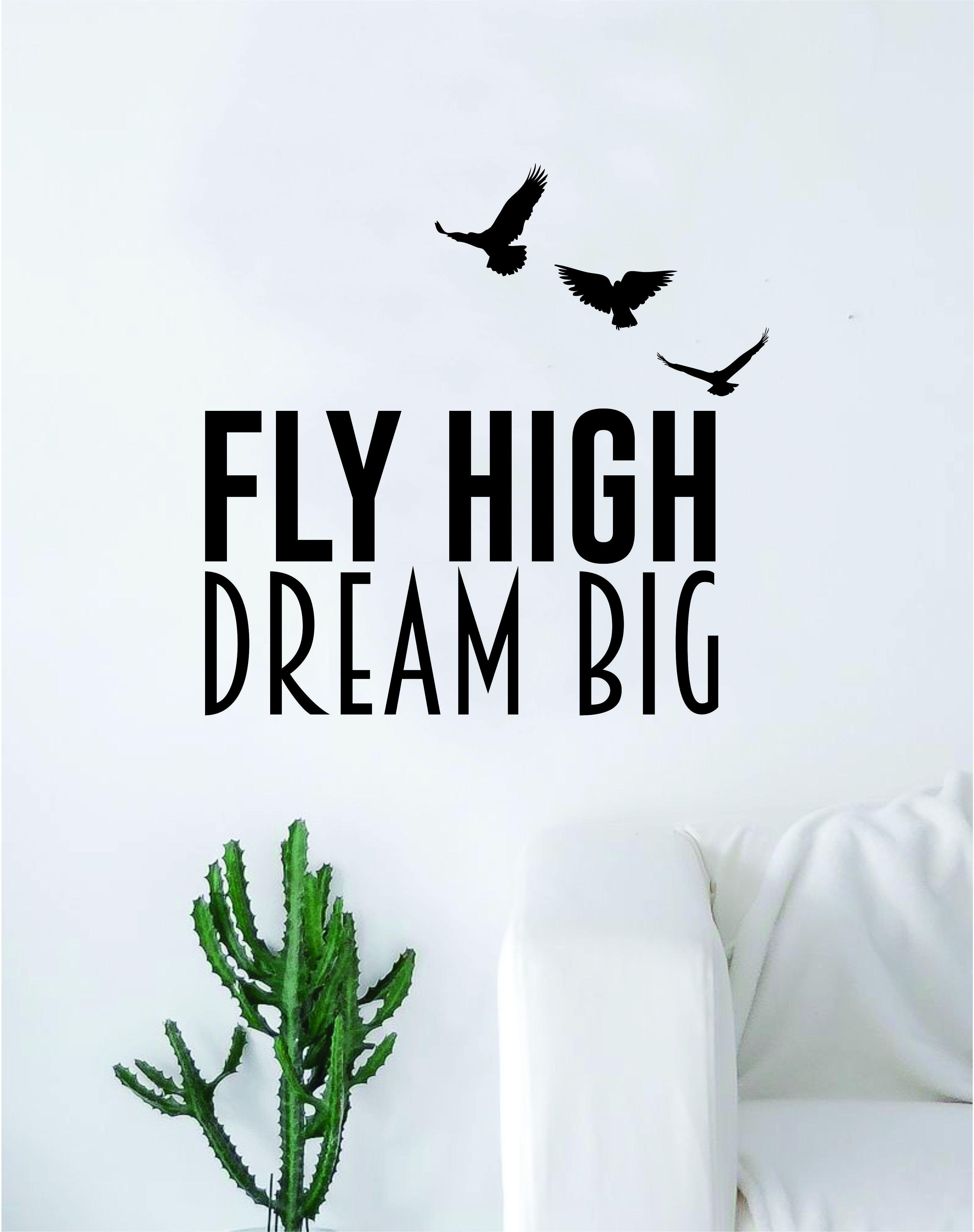 Fly High Dream Big Quote Decal Sticker Wall Vinyl Art Home Decor Inspirational Birds - black