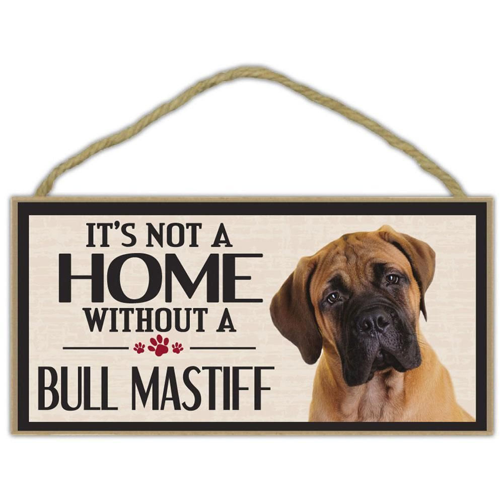 It S Not A Home Without A Bullmastiff Wood Sign Boxer Dogs