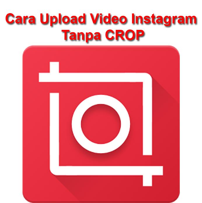 Tutorial Android Indonesia Cara Upload Video Instagram