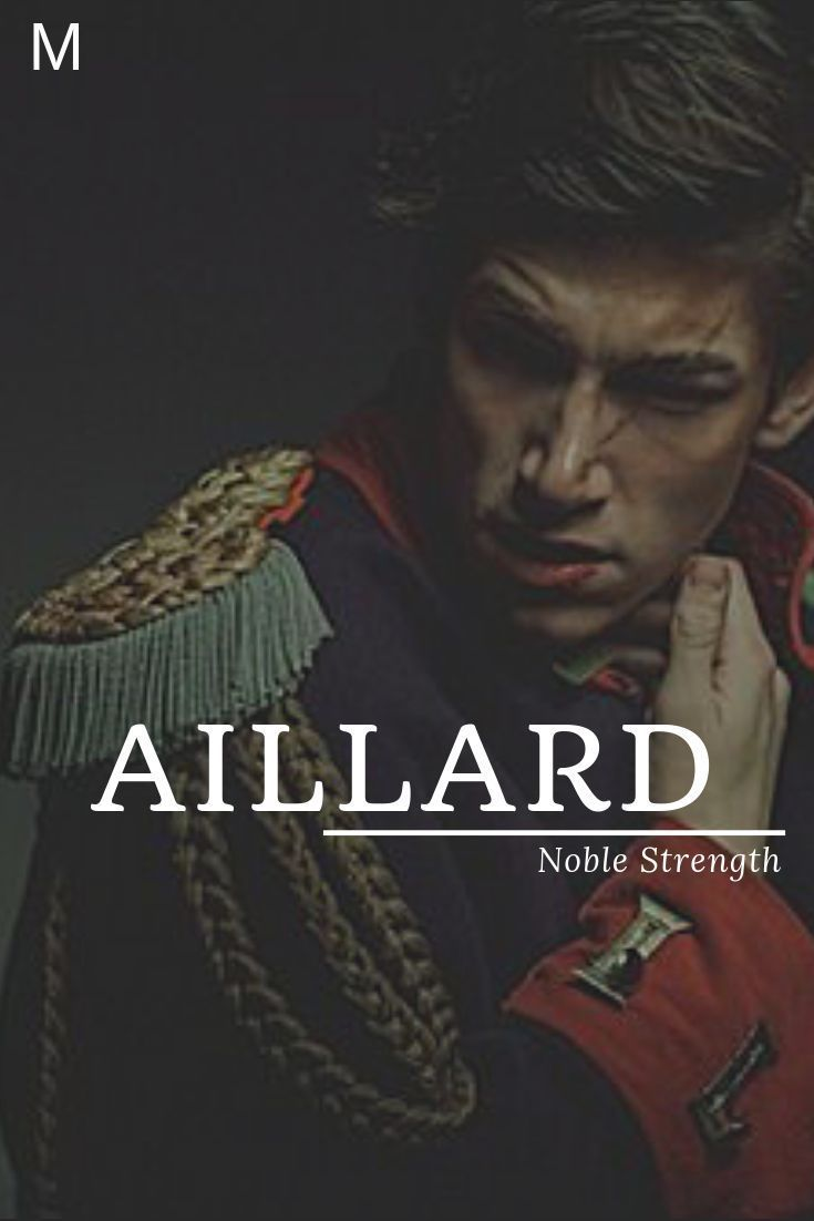 Aillard, meaning Noble Strength, English/Old French names, A baby boy names, A b...