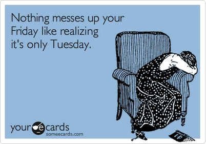Terrible Tuesday #humor #funny #ecard #tuesday #bennettjlr #allentown #pennsylvania