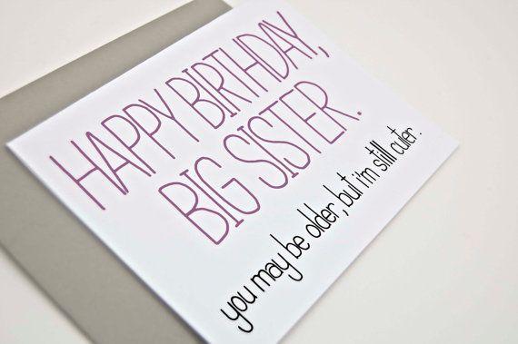 Funny Birthday Card Big Sister You May Be By CheekyKumquat