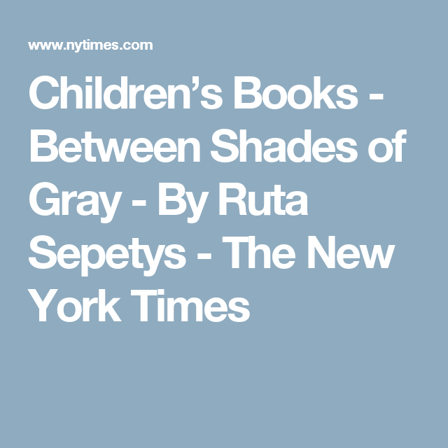 the issues of judging a person in between shades of gray a book by ruta sepetys Between shades of gray has 122,136 ratings and 17,500 reviews sasha said: really loved this book and it's story because i personally have never i'm going to warn you, a good deal of this book is very grim and sepetys doesn't cover up the horrors that were committed against these innocent people.