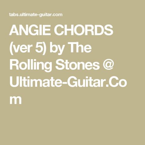 Angie Chords Ver 5 By The Rolling Stones Ultimate Guitar
