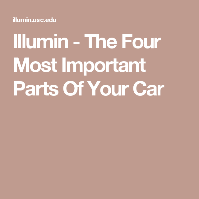 Illumin The Four Most Important Parts Of Your Car Agere Pragma