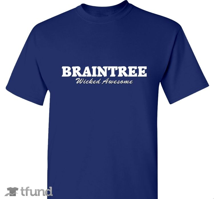 Check out Braintree - Wicked Awesome Tees! fundraiser t-shirt. Buy one & share it to help support the campaign!