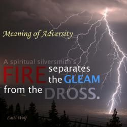 Meaning of Adversity  A spiritual silversmith's fire