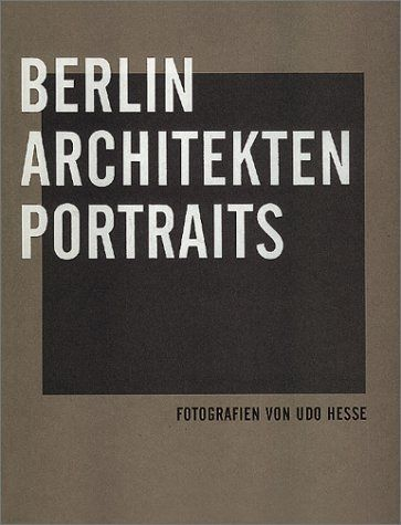 Berlin architects portraits by andreas krase httpamazon berlin architects portraits by andreas krase httpamazon fandeluxe Image collections