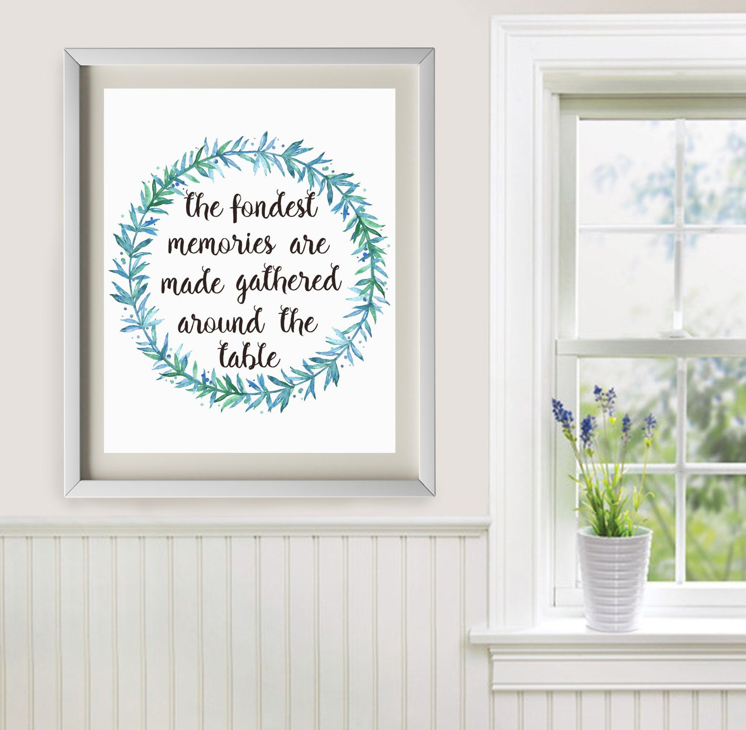 The Fondest Memories Are Made Gathered Around Table Printable Dining Room Wall