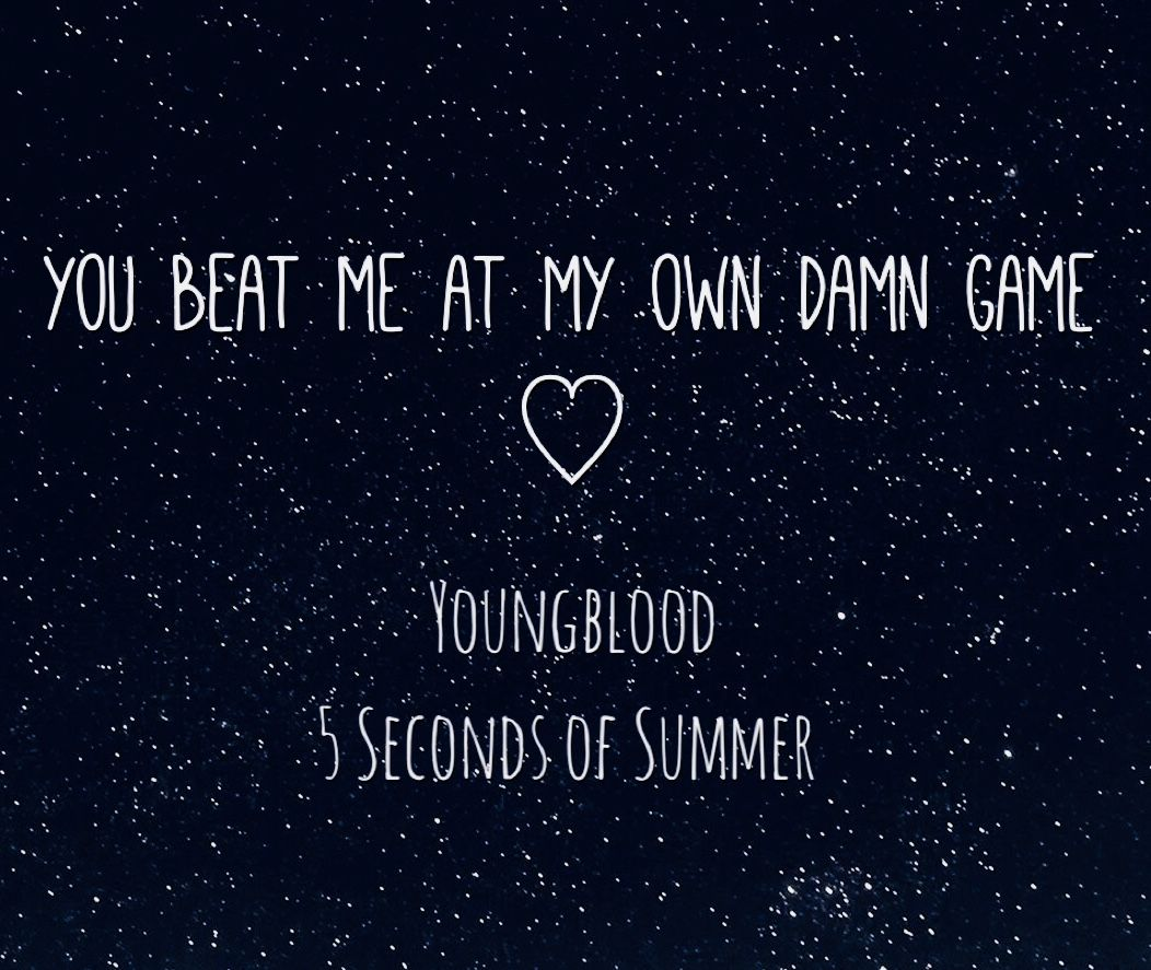 Youngblood 5 Seconds Of Summer 5sos Lyrics 5 Seconds Of Summer