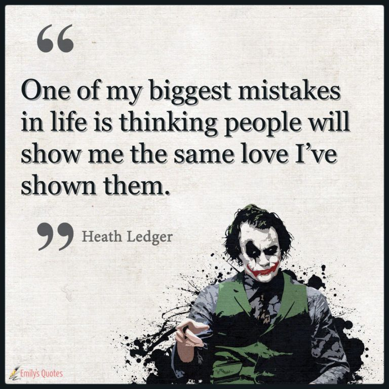 One of my biggest mistakes in life is thinking people will show me the same | Popular inspirational quotes at EmilysQuotes