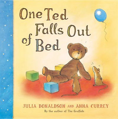 One Ted Falls Out Of Bed by Julia Donaldson. Sweet going to bed-time counting story. Toddler crowd. GretaBJan2014.