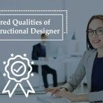 Instructional Designers are indispensable in an eLearning courseware development process. They are involved since the identification of the learning need to the learning solution implementation phase. They understand the problem, develop corresponding solution and devise a plan for its effective implementation.