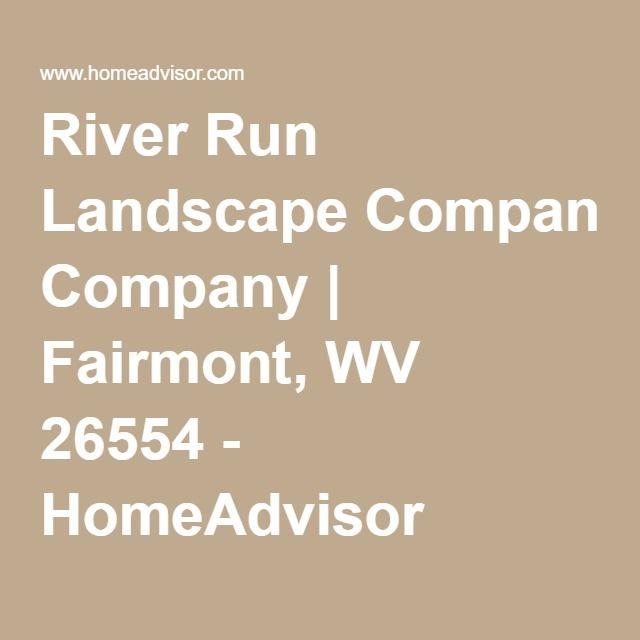 River Run Landscape Company Fairmont, WV 26554