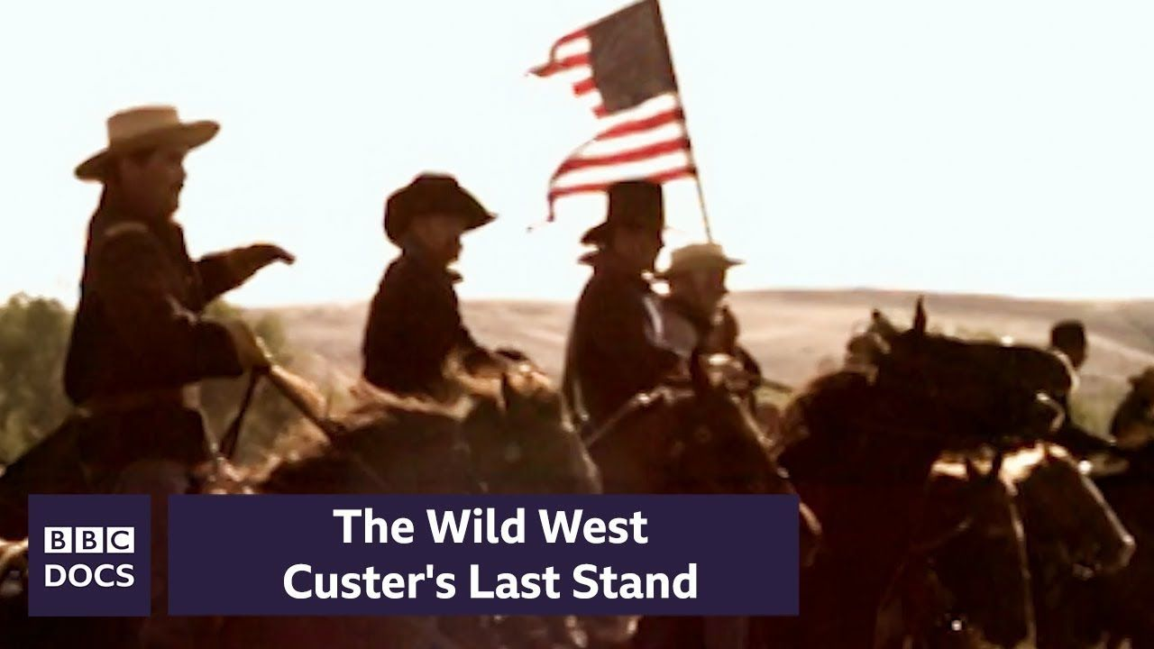 Custer S Last Stand The Wild West Bbc Documentary In 2020 Wild West Last Stand Documentaries