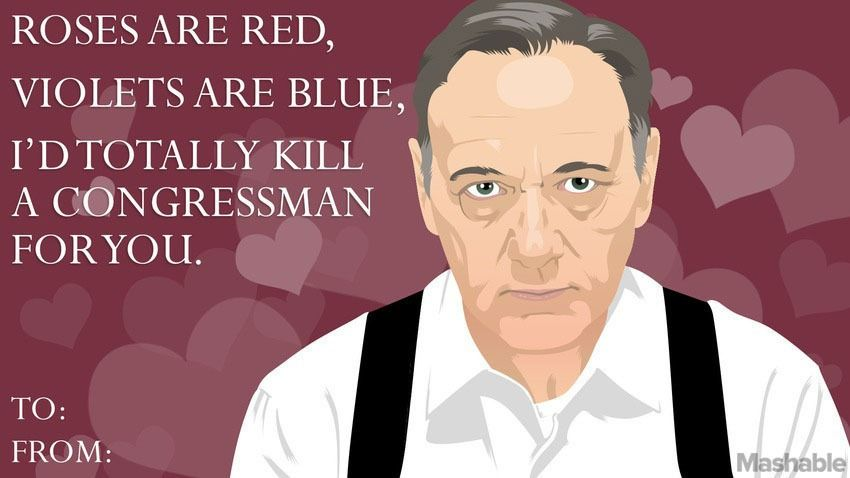 11 House Of Cards Valentines To Lobby Your Lover S Heart House Of Cards Frank Underwood Funny Frank