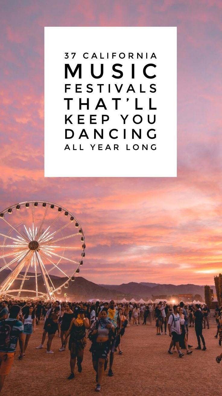 37 California Music Festivals That'll Keep You Dancing All