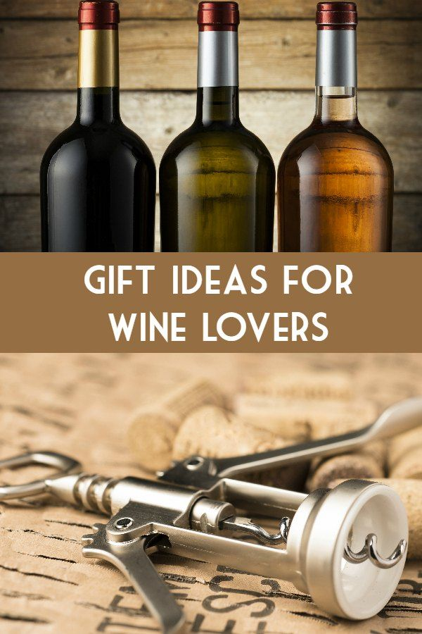 Gift Ideas for Wine Lovers | Best of Briana | Pinterest | Wine ...